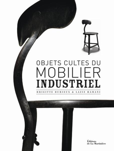 Livre objets cultes du mobilier industriel durieux brigitte hamani laz - Mobilier industriel occasion ...