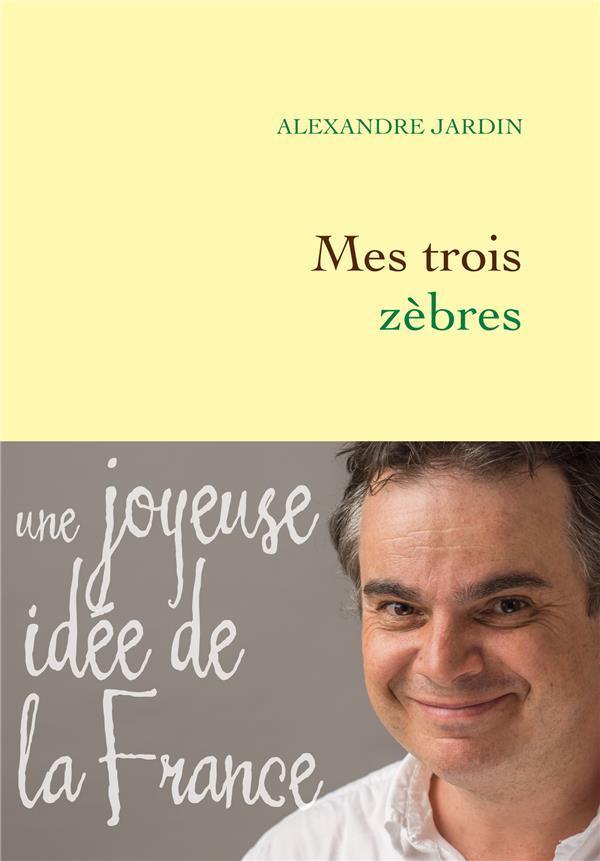 Livre mes trois z bres alexandre jardin for Alexandre jardin books