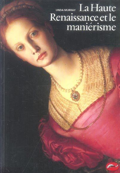 Livre la haute renaissance et le mani risme linda murray for Haute renaissance
