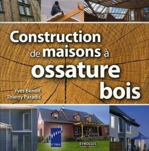 livre construction de maisons ossature bois yves benoit. Black Bedroom Furniture Sets. Home Design Ideas