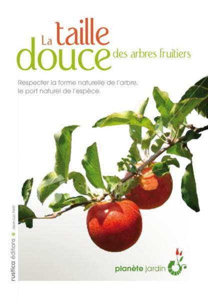 Livre la taille douce des arbres fruitiers jean luc petit - Arbre fruitier petite taille ...
