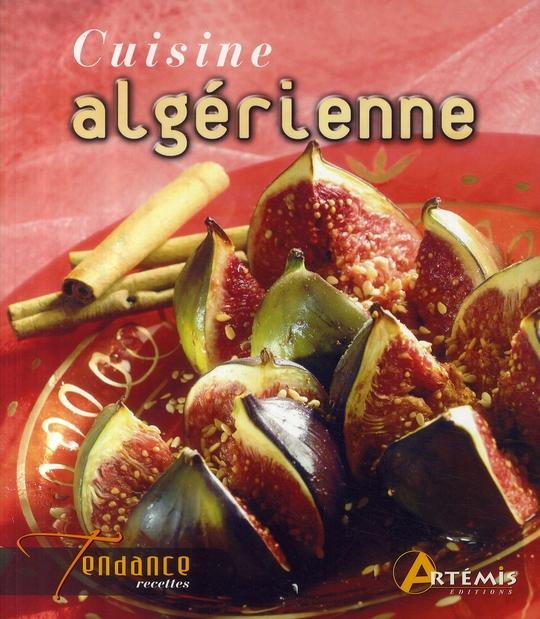 La Cuisine Algerienne: Cuisine Algérienne