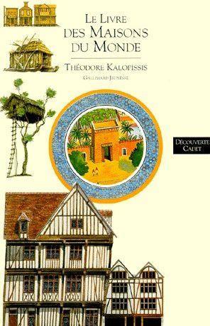 Livre le livre des maisons du monde kalopissis theo for Maison du monde livre