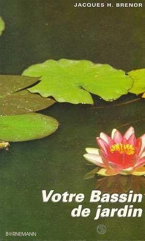 Livre votre bassin de jardin jacques h brenor for Bassin de jardin d occasion