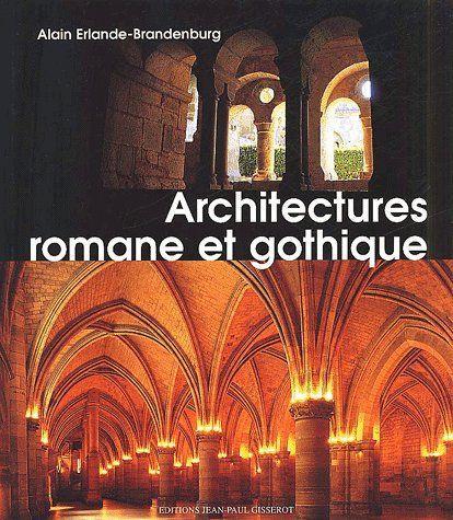 Livre architecture romane et gothique alain erlande for Architecture romane et gothique
