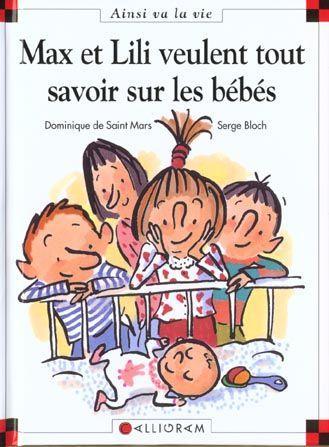 Livre Max Et Lili Veulent Tout Savoir Sur Les B B S Saint Mars Dominique De Bloch Serge