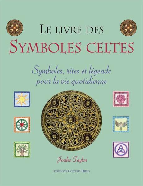 Livre le livre des symboles celtes symboles rites et l gende pour la vie quetidienne - Symbole de la vie ...