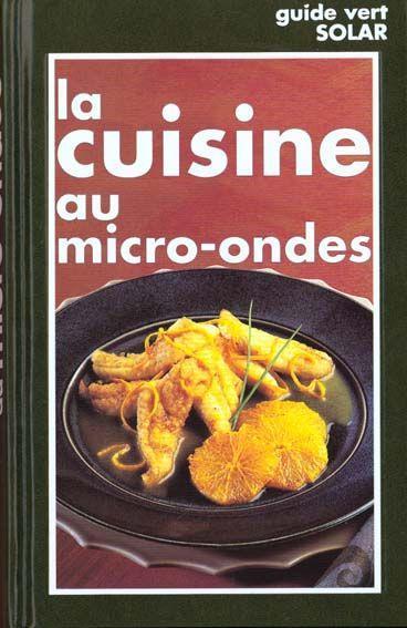 livre guide vert cuisine micro onde marie claude bisson acheter occasion mai 1990. Black Bedroom Furniture Sets. Home Design Ideas