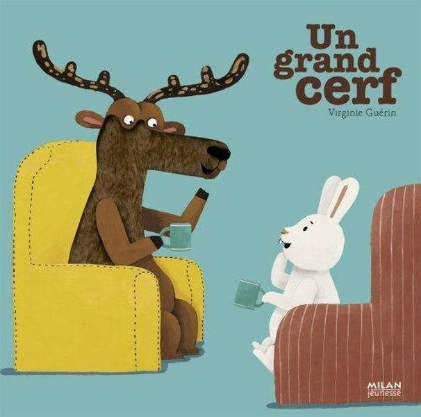 Livre un grand cerf virginie gu rin for Dans la foret un grand cerf regardait par la fenetre