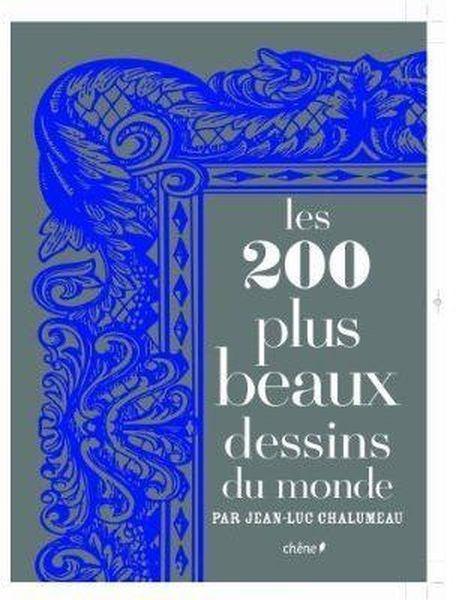 livre les 200 plus beaux dessins du monde jean luc chalumeau acheter occasion 29 10 2008. Black Bedroom Furniture Sets. Home Design Ideas