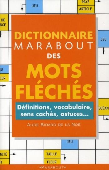 livre dictionnaire des mots fleches aude bidard de la no. Black Bedroom Furniture Sets. Home Design Ideas