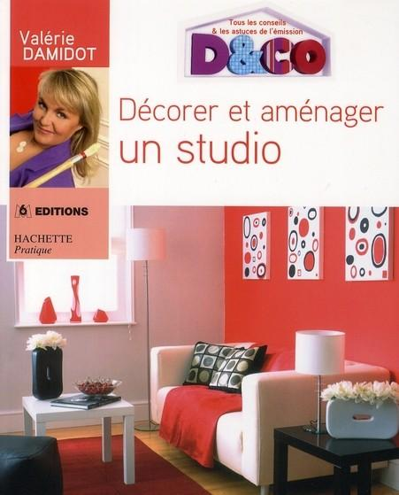 Livre d corer et am nager un studio val rie damidot avec la collaboration r dactionnelle de for Amenager un studio de 20m2