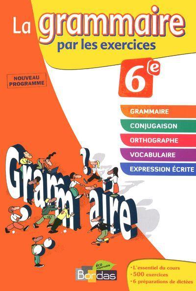 Livre - La grammaire par les exercices ; 6ème ; cahier d'exercices (édition 2011) - Joëlle Paul