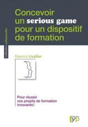 Concevoir Un Serious Game Pour Un Dispositif De Format - Couverture - Format classique