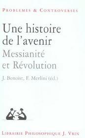 Une histoire de l'avenir ; messianité et révolution
