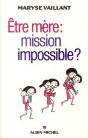 Être mère : mission impossible ?