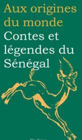 Aux origines du monde ; contes et légendes du Sénégal - Couverture - Format classique