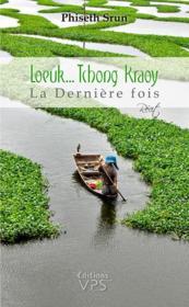 Loeuk... Tchong Kraoy ; la dernière fois - Couverture - Format classique