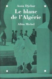 Le Blanc De L'Algerie - Couverture - Format classique