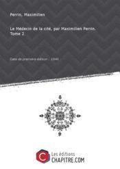 Le Médecin delacité, parMaximilienPerrin. Tome 2 [Edition de 1846]
