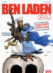 Ben Laden dévoilé, Ahmadinejad atomisé ; intégrale