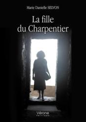 La fille du Charpentier - Couverture - Format classique