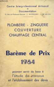 Plomberie - Zinguerie - Couverture - Chauffage Central - Bareme Des Prix - Annee 1964.