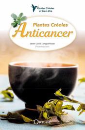 Plantes créoles anticancer - Couverture - Format classique