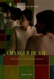 Changer de vie ; histoires de renaissances - Couverture - Format classique