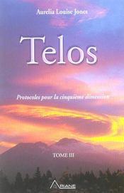 Telos t.3 ; protocoles pour la cinquième dimension