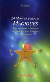 24 mots et phrases magiques pour retrouver le bonheur au quotidien dans le respect et l'harmonie