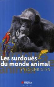 Les Surdoues Du Monde Animal