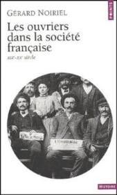 Les ouvriers dans la société française ; XIX-XX siècle - Couverture - Format classique