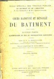 Cours Raisonne Et Detaile Du Batiment - Huitieme Partie : Alimentation En Eau Et Installations Sanitaires /9e Edition.