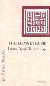 Dharma Et La Vie (Le)