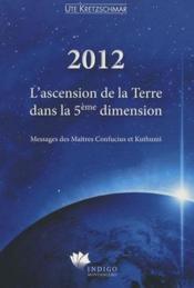 2012 ; l'ascension de la terre dans la 5ème dimension ; messages des maîtres confucius et kuthumi