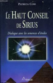 Le haut conseil de Sirius ; dialogue avec les semences d'étoiles