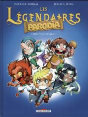 Les légendaires - Parodia t.1 ; héros en délire !