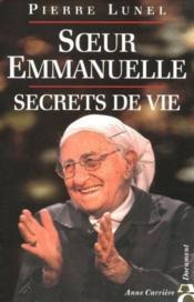 Soeur Emmanuelle ; Secrets De Vie