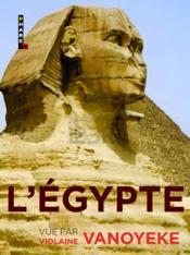 Egypte Vue Par Violaine Vanoyeke - Couverture - Format classique