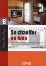 livre se chauffer au bois pierre gilles bellin. Black Bedroom Furniture Sets. Home Design Ideas