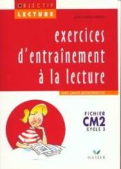 Exercices d'entraînement à la lecture ; CM2 ; cycle 3