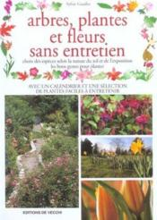 Plantes fleurs et arbres sans entretien sylvie gaudin for Arbre sans entretien