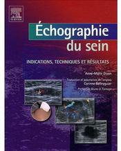 Échographie du sein ; indications, techniques et résultats