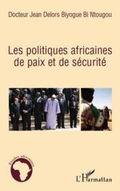 Les politiques africaines de paix et de sécurité