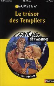Le trésor des templiers ; du CM2 à la 6ème ; 10/11 ans - Intérieur - Format classique