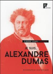 Je suis Alexandre Dumas
