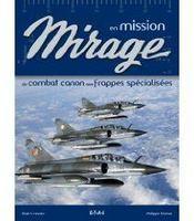 Mirage en mision ; du combat canon aux frappes spécialisées