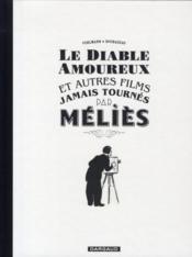 Le diable et autres films jamais tournés par Méliès