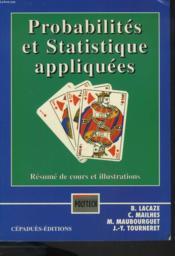 Probabilites et statistiques appliquees : resume de cours et illustration